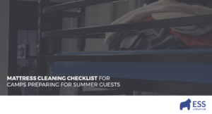 Mattress Cleaning Checklist for Camps Preparing for Summer Guests